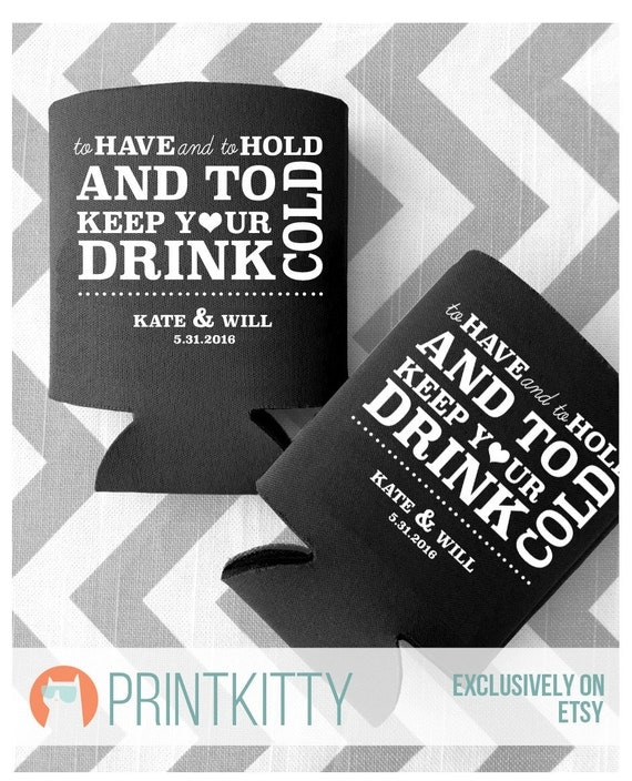 Wedding Favor Can Coolers To Have And To Hold And By PrintKitty