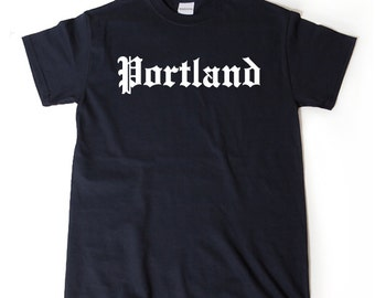 Portland T-shirt Funny Awesome Place Name Tee Portland Oregon Maine Tee Shirt