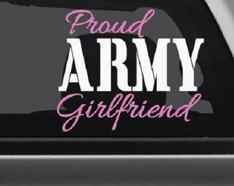 Proud Army Girlfriend Vinyl Car Decal // Car Decal // Many Sizes and Colors