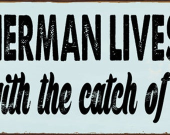 A Fisherman Lives Here With the Catch of His Life Metal Sign, Anniversary Gift, Humor  HB7685