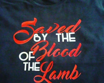 Saved by the blood of the lamb T-Shirt