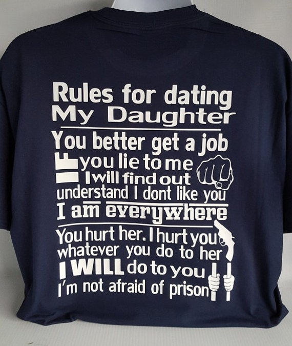 dad rules for dating my daughter t shirt Dad shirts showing 37 of 37 results that match your query  my dad`s tattoos are cooler than yours style w jeans birthday fathers day gift mens shirts.