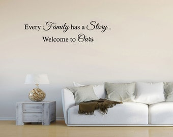 Wall Decal Quote Every Family Has a Story Welcome to Ours Vinyl Wall Decal Sticker Letters Quote (GD85)