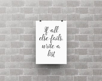 If all else fails, write a list quote poster print, life quote, home decor, typography art, black and white