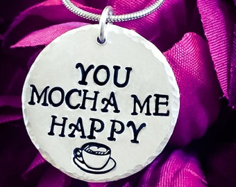 You Mocha Me Happy Hand Stamped Necklace. Coffee Necklace, Coffee Jewelry, Latte Necklace, Love Necklace, Cup Necklace, Caffeine Necklace