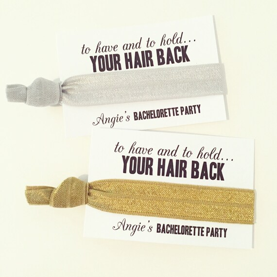 Custom Bachelorette Party Hair Tie Favors | To Have and To Hold Your Hair Back | Modern Wedding Bridal Shower Bachelorette Hair Tie Favors