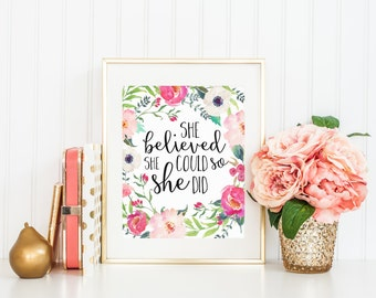 She Believed She Could So She Did Print Printable Wall Art Home Decor Girls Room Baby Nursery Art Watercolor Flowers Calligraphy Pink Coral