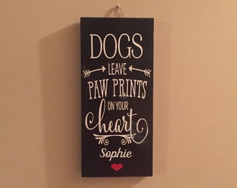 Animal memorial sign - loss of dog sign - Dogs leave paw prints on your heart - pet sign - dog  sign - fur baby memorial - gift for pet