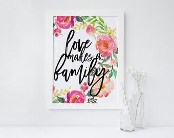 """PRINTABLE Art """"Love makes a family"""" Floral Art Print Floral Wall Art I love us Family is everything Floral Pink Wreath Home Decor"""