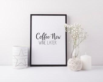 "PRINTABLE Art ""Coffee Now"" Kitchen Decor Kitchen Wall art Kitchen Art Print Black and White But First Coffee But First Tea Home Decor"