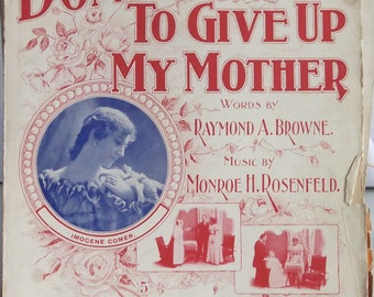 Don't Ask Me to Give Up My Mother, Vintage Sheet Music, 1898 Popular Music, Monroe H. Rosenfeld Music, Imogene Comer