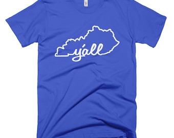 Kentucky Shirt / Kentucky Y'all Shirt / KY Y'all / Kentucky Y'all short sleeve / Bluegrass State / KY Pride / Kentucky Girl / KY Girl