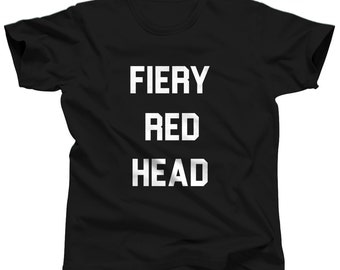 Red Head Shirt - Fiery Red Head - Redhead Gift - Ginger Shirt - Red Head T-Shirt - Red Hair Don't Care - Ginger Hair Gifts - Hair Stylist