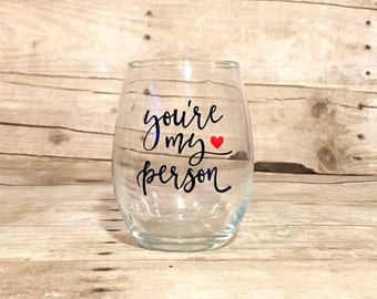 You're My Person - Grey's Anatomy Custom Themed Stemless Wine Glass
