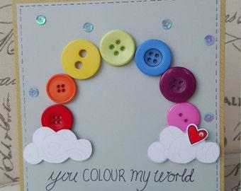 You colour my world Rainbow handmade card