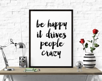 Be Happy.. Printable Art, Black And White, Typography Poster, Inspirational Quote, Motivational Quote, Inspirational Poster, Wall Art