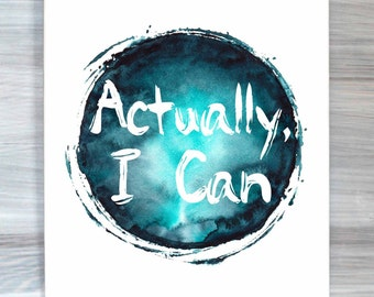 Inspirational Print Actually I Can Watercolor Motivational Typography Poster Bedroom Wall Art Home Decor