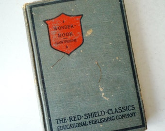"Wonder Book By Nathaniel Hawthorne - ""Red Shield Classics"" Hardcover 1925, SALE"