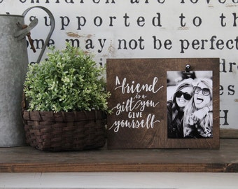 A Friend Is A Gift, Photo Frame, Photo Display, Picture Holder, Gift For Her, Bridesmaid Gift, Rustic Decor