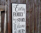Every Family Has A Story Welcome To Ours wooden sign with Decorative Routed Edge 12x24