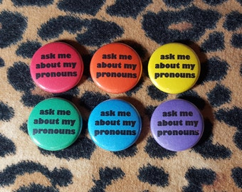 Ask Me About My Pronouns Pinback Button or Magnet