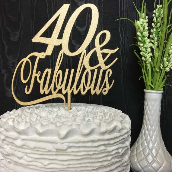 40th Birthday Cake Topper, 40 & Fabulous Cake Topper,  Glitter Cake Topper, Wooden Cake Topper, Gold Cake Topper, Rose Gold Cake Topper