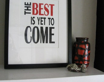 TYPOGRAPHIC PRINT -   The Best Is Yet To Come  - Letterpress Print - 8x10Motivational Linocut Print - Ready to Ship