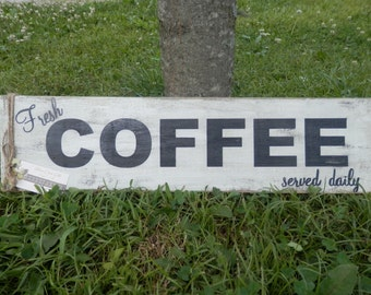 Fresh COFFEE served daily reclaimed wood handpainted sign