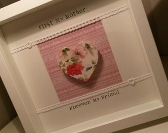 Mother's Day Framed Gift - First My Mother Forever My Friend