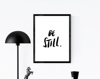 Be Still | Wall Art | Monochrome | Wall Print | Art Print