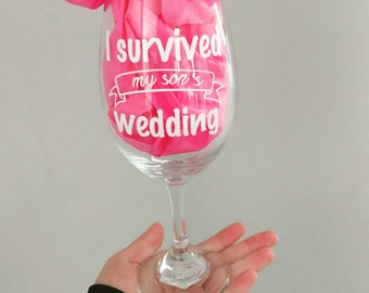 I survived my sons wedding wine glass / daughtersnwedding /mother of the bride / mother of the groom / wedding gift