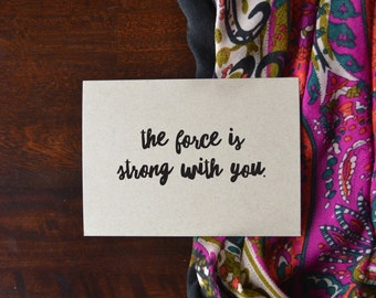 the force is strong    encouragement card    greeting card