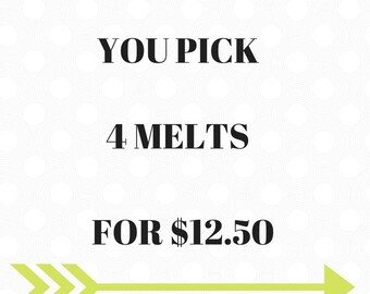 You Pick 4 Melts