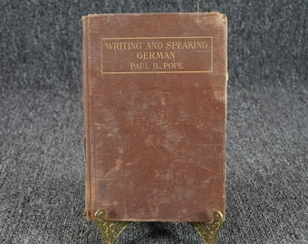 Writing And Speaking German By Paul R. Pope 1912
