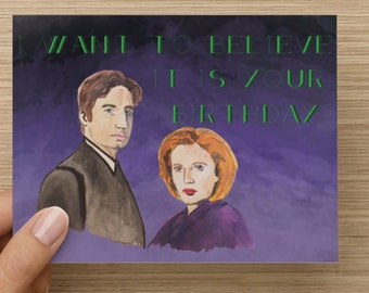 I want to believe it's your birthday X-files Birthday Card