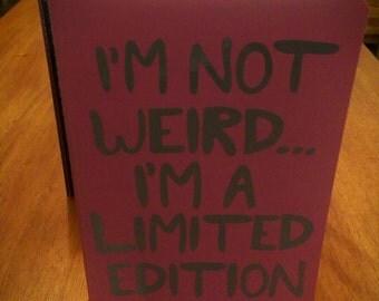 I'm not weird... A5 lined notebook