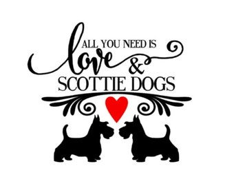DECAL: All You Need is Love and SCOTTIE DOGS- scottish terrier