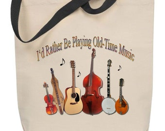 I'd Rather Be Playing Old-Time Music Tote Bag