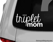 Triplet Mom White Vinyl Car Decal, Got Triplets, Mother of Triplets, Mom of Triplets, Triplet Baby Gift