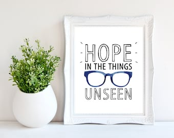 Hope in the things unseen / Hope wall print/8 x 10 wall print /hope quote print/Instant download/Inspirational quote print / Printable quote
