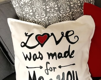 LOVE Was Made for Me & You Pillow