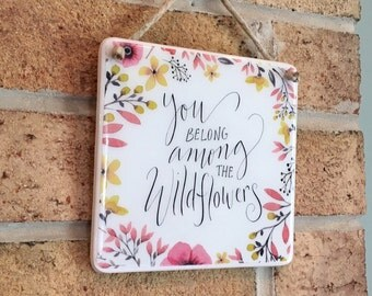 You Belong Among the Wildflowers Hippie Decor Flowers Sign Floral Decor Wildflower Print Gift For HerCute Decor Flower Quote Floral Print