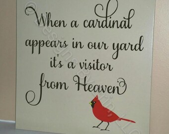 When a cardinal appears in our yard it's a visitor from Heaven