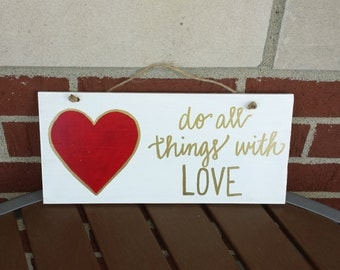 "Handmade ""Do all things with Love"" Decorative Sign"