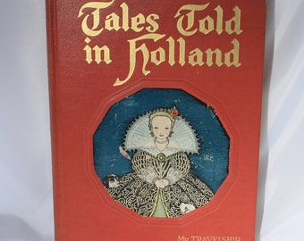 Tales Told in Holland, My Travelship, Childrens Stories, Folk Tales, Dutch Storybook, Mid Century, Childs Storybook, Childrens Story