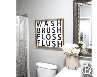 Wash Brush Floss Flush Wood Sign