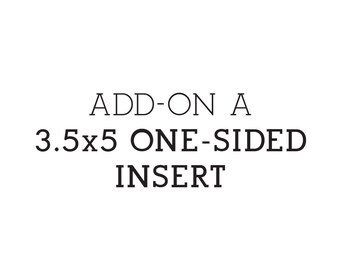 ADD-ON: Additional 3.5x5 one-sided insert