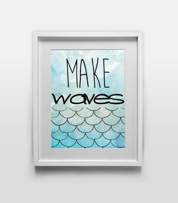 Printable Art - Make Waves - 8x10 Digital Download - Printable Home Decor