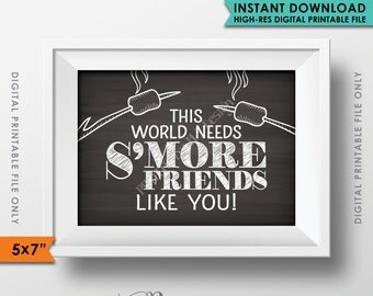 """S'more Sign, This World Needs S'more Friends Like You, Campfire, Friendship, 5x7"""" Chalkboard Style Instant Download Digital Printable File"""