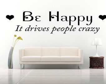 Be Happy It Drives People Crazy Wall Art